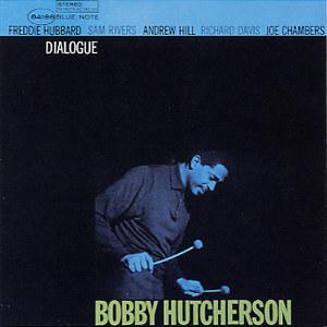 Bobby Hutcherson  Dialogue