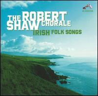 Irish Folk Songs  The Robert Shaw Chorale