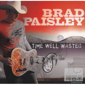 Brad Paisley  Time Well Wasted
