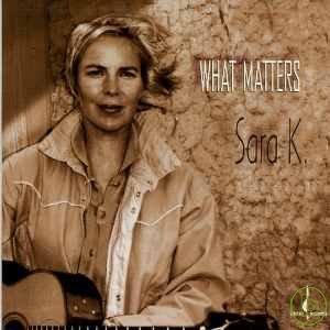 Sara K.  What Matters