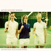 Acid House Kings  Advantage Acid House Kings