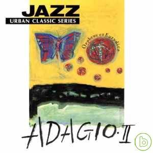 Jazz Urban Classic Series  ADAGIO II