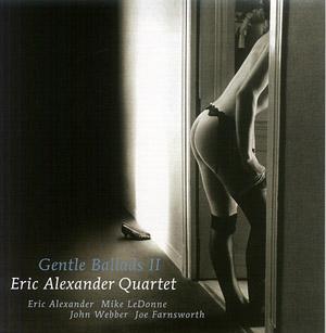 Eric Alexander  Gentle Ballads Ⅱ