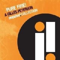 V.A.  Pure Fire! ~ A Gilles Peterson Impulse!