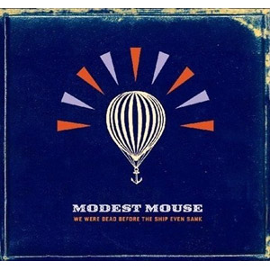 Modest Mouse  We Were Dead Before The Ship Ev