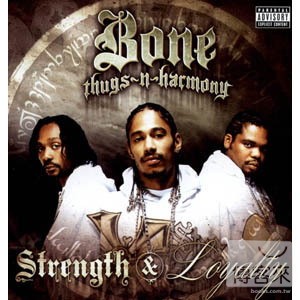 Bone Thugs~N~Harmony  Strength  Loyalty