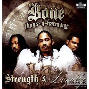 Bone Thugs~N~Harmony  Strength  Loyalty