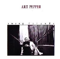 Art Pepper  Among Friends