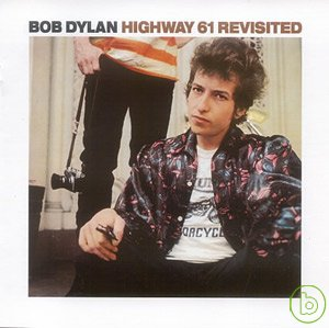 Bob Dylan  Highway 61 Revisited