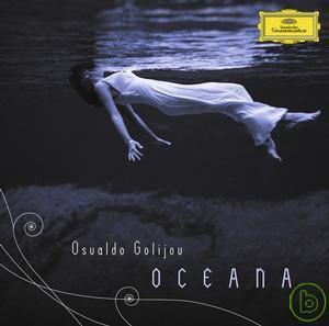 Osvaldo Golijov: Oceana  Robert Spano  Atlant
