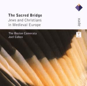JOEL COHEN  BOSTON CAMERATA  THE SACRED BRIDG