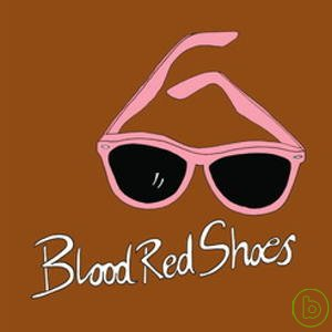 Blood Red Shoes  I'll Be Your Eyes