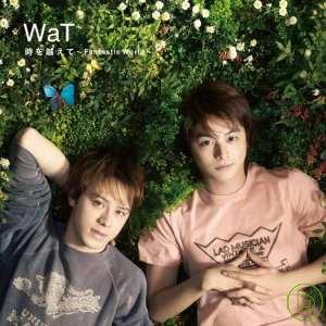 WaT  Toki wo koete ^~Fantastic World^~