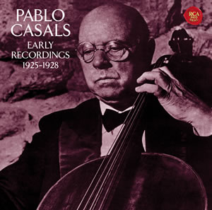 Pablo Casals Early Recordings 1925~1928