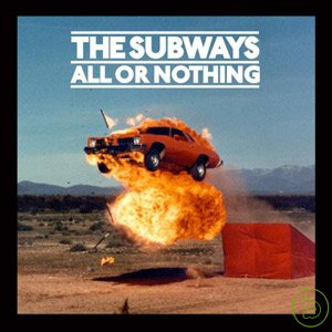 The Subways  All Or Nothing
