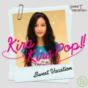 甜蜜假期  Kira Kira Pop 亮晶晶