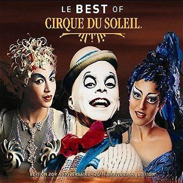 Cirque Du Soleil  Le Best Of Cirque Du Soleil