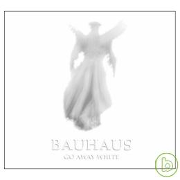 Bauhaus  Go Away White