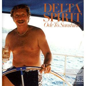 Delta Spirit  Ode To Sunshine