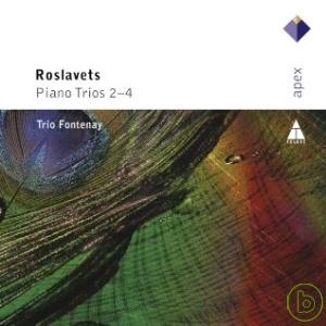 Trio Fontenay  Roslavets: Piano Trios Nos 2 ~ 4
