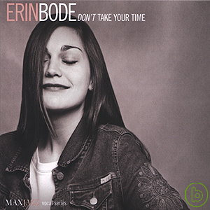Erin Bode  Don't Take Your Time