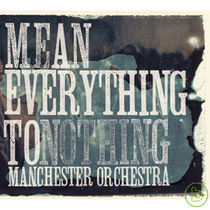 Manchester Orchestra  Mean Everything To Noth