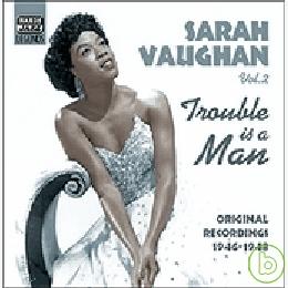 Sarah Vaughan  Trouble is a Man:Original Reco