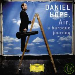 Daniel Hope  Air : A Baroque Journey
