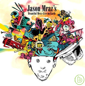 Jason Mraz / Jason Mraz's Beautiful Mess - Live On Earth CD+DVD(傑森瑪耶茲 / 美麗的混亂 - 世界巡迴演唱實錄CD+DVD)