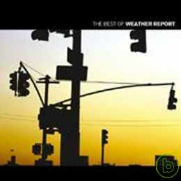 Weather Report  The Best of Weather Report  B