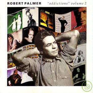 Robert Palmer  Addictions Vol.2