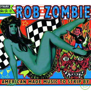Rob Zombie American Made Music to Strip By