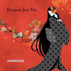 European Jazz Trio  Japanesque