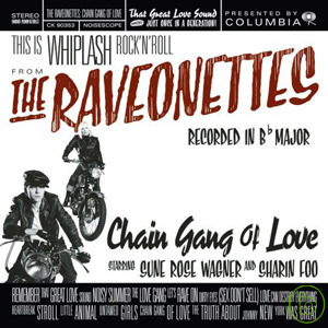 The Raveonettes  The Chain Gang of Love