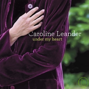 Caroline Leander  Under My Heart