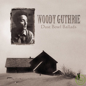Woody Guthrie  Dust Bowl Ballads
