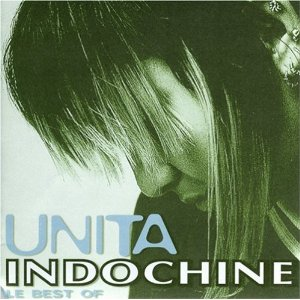 Indochine  Unita: Le Best of Indochine