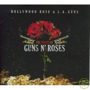 Hollywood Rose  L.A. Gun  Roots of Guns N' Ro