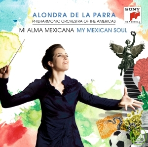 Alondra de la Parra  My Mexican soul  2CD