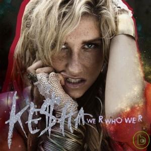 Ke  We R Who We R