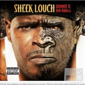 Sheek Louch  Donnie G: Don Gorilla