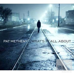 Pat Metheny  What's It All About