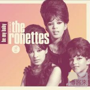 The Ronettes  Be My Baby: The Very Best of Th