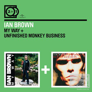 Ian Brown  2 For 1: My Way  Unfinished Monkey