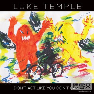 Luke Temple  Don't Act Like You Don't Care