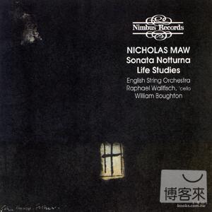 Nicholas Maw: Life Studies  Sonata Notturna
