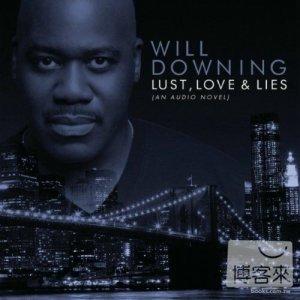 Will Downing  Lust Love  Lies   an audio nove
