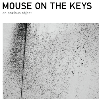 Mouse On The Keys  An Anxious Object