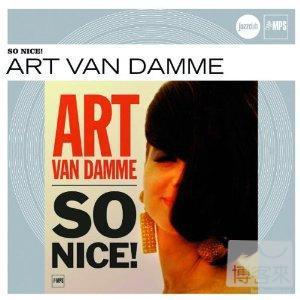Art Van Damme  So Nice!
