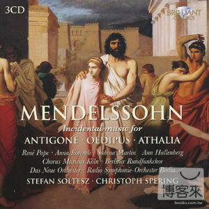 Mendelssohn: Incidental Music for Antigone Oe